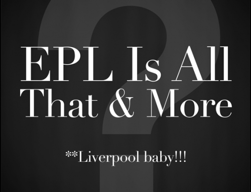 EPL Is ALL That And More
