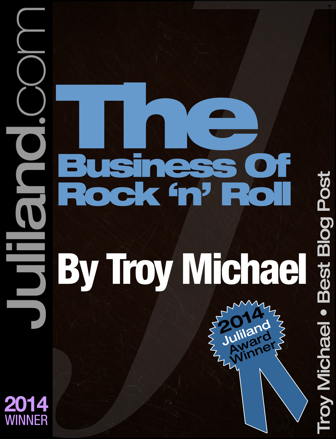 2014 Best Blog Post – Troy Michael/The Business of Rock 'n' Roll