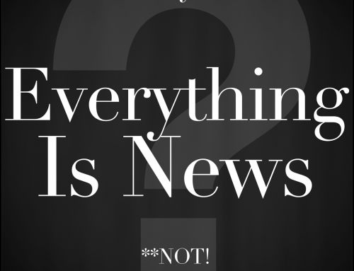 Everything Is News