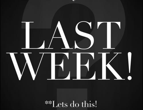 LAST WEEK!